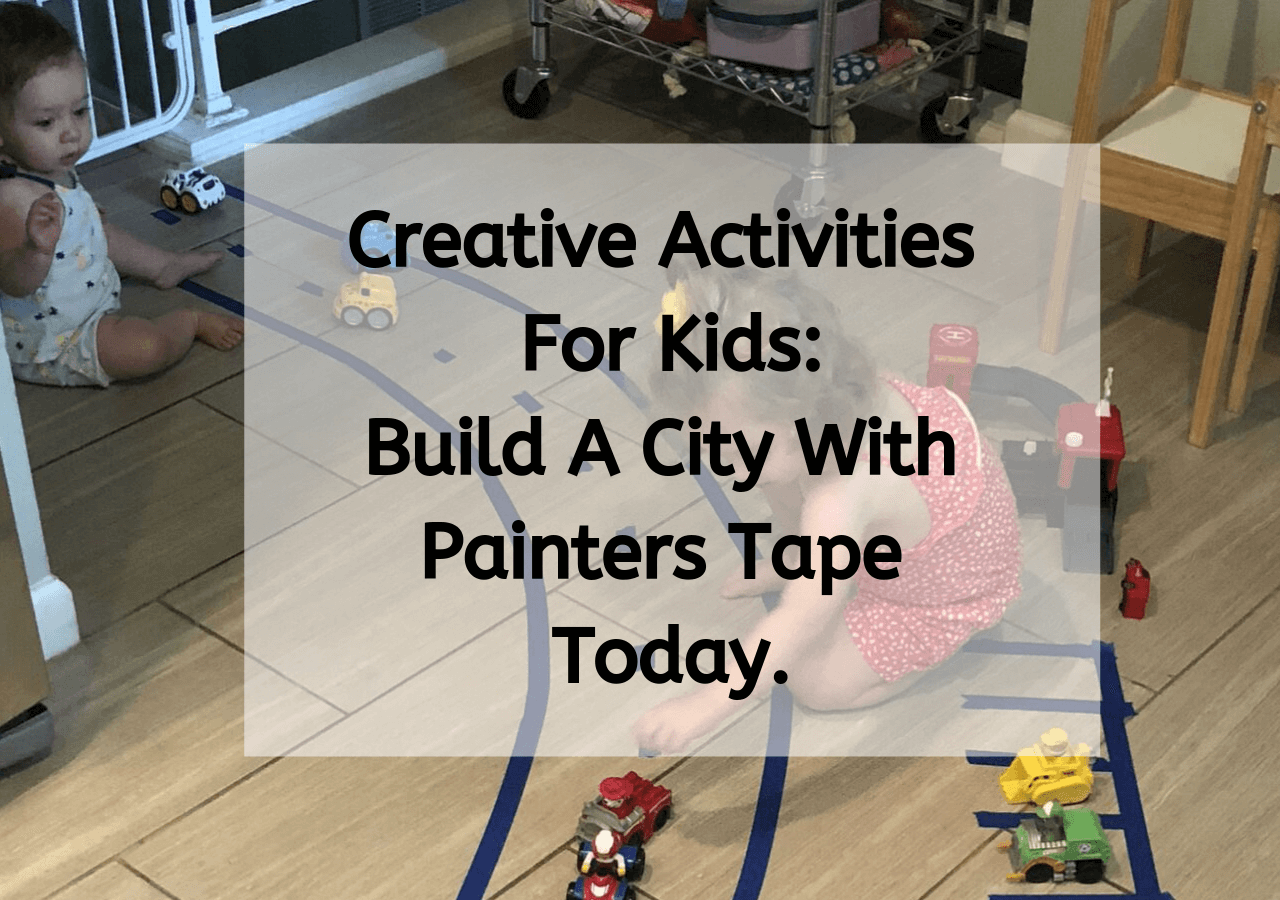 Creative Activities For Kids: Building A City With Painters Tape